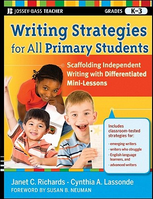 Writing Strategies for All Primary Students By Richards, Janet C./ Lassonde, Cynthia A.