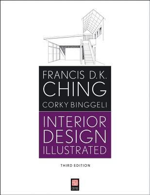 Interior Design Illustrated By Ching, Francis D. K./ Binggeli, Corky