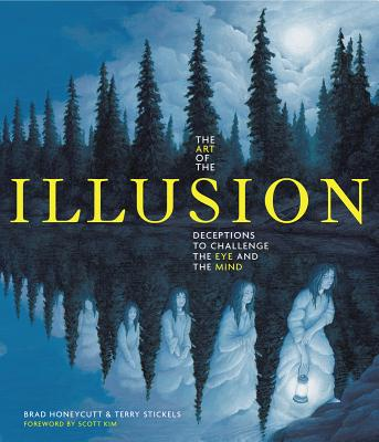 The Art of the Illusion By Honeycutt, Brad/ Stickels, Terry/ Kim, Scott (FRW)